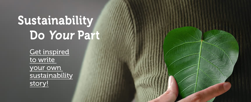 Sustainability – Do Your Part! Get inspired to write your own sustainability story!
